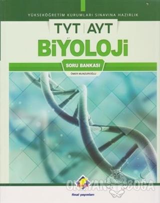 2018 TYT AYT Biyoloji Soru Bankası - Ömer Munzuroğlu - Final Yayınları