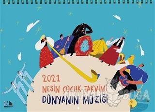 2021 Nesin Çocuk Takvimi - Dünyanın Müziği - Kolektif - Nesin Yayınevi