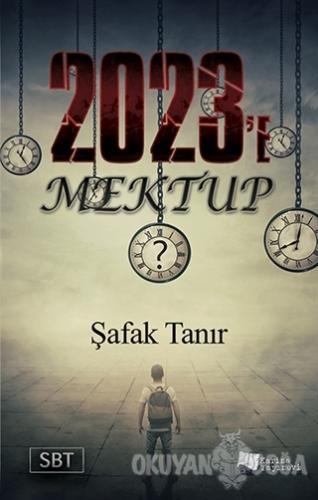2023'e Mektup - Şafak Tanır - Karina Yayınevi