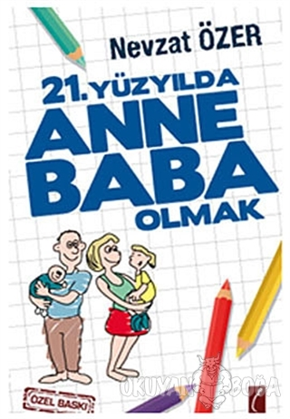 21. Yüzyılda Anne Baba Olmak - Nevzat Özer - Crea Yayınları