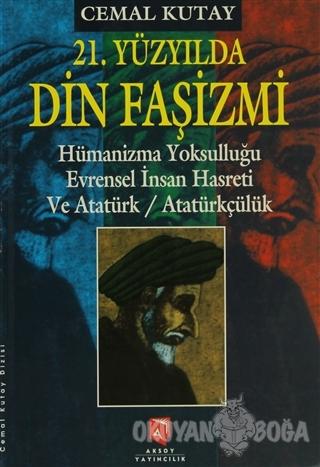 21. Yüzyılda Din Faşizmi (Ciltli) - Cemal Kutay - Aksoy Yayıncılık