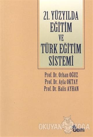 21. Yüzyılda Eğitim ve Türk Eğitim Sistemi - Halis Ayhan - Dem Yayınla