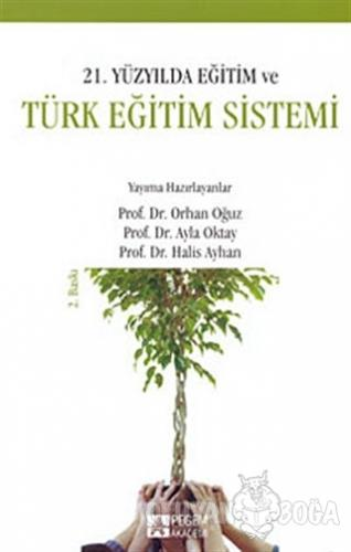 21. Yüzyılda Eğitim ve Türk Eğitim Sistemi - Kolektif - Pegem Akademi