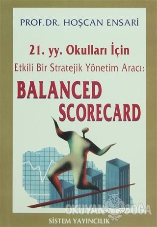 21.YY. Okulları İçin Etkili Bir Stratejik Yönetim Aracı Balanced Scorecard