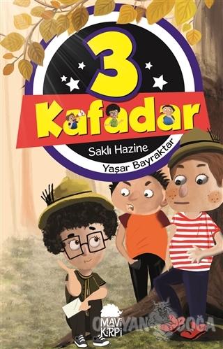 3 Kafadar- Saklı Hazine - Yaşar Bayraktar - Mavi Kirpi Yayınları