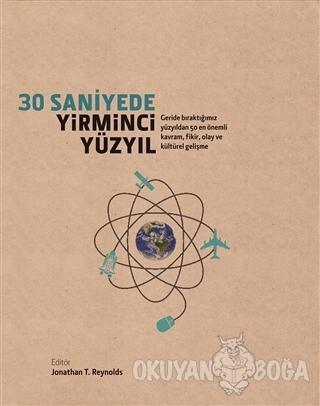 30 Saniyede Yirminci Yüzyıl (Ciltli) - Kolektif - Caretta Yayıncılık