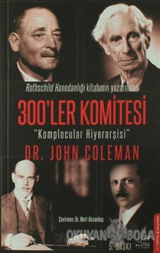 300'ler Komitesi - John Coleman - Destek Yayınları
