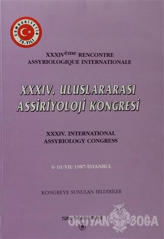 34. Uluslararası Assiriyoloji Kongresi - Kolektif - Türk Tarih Kurumu