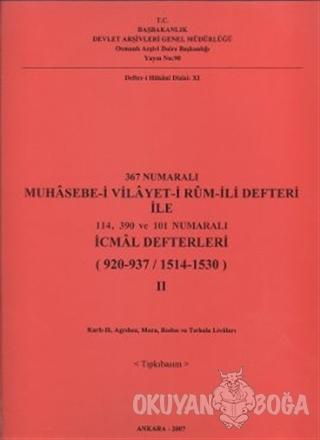 367 Numaralı Muhasebe-i Vilayet-i Rum-İli Defteri ile 114, 390 ve 101