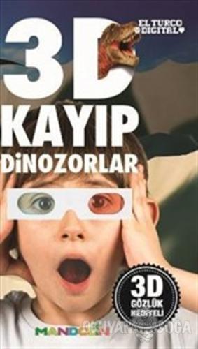 3D Kayıp Dinozorlar - Tunç Topçuoğlu - Mandolin Yayınları