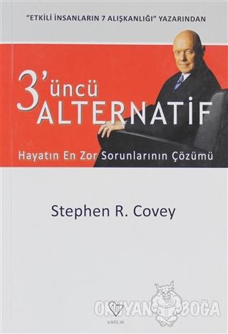 3'üncü Alternatif - Stephen R. Covey - Varlık Yayınları