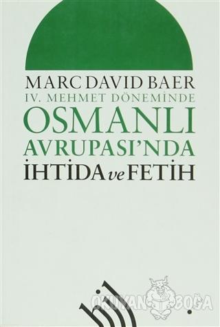 4. Mehmet Döneminde Osmanlı Avrupası'nda İhtida ve Fetih - Marc David