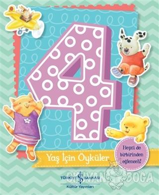 4 Yaş İçin Öyküler - Melanie Joyce - İş Bankası Kültür Yayınları