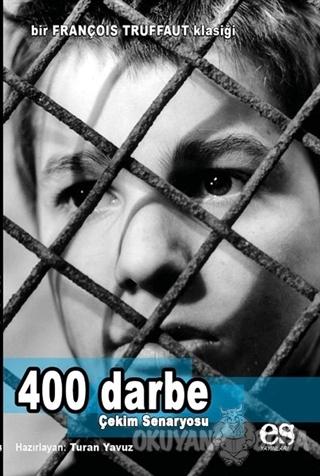 400 Darbe - Çekim Senaryosu - Turan Yavuz - Es Yayınları