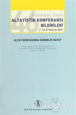 46. Uluslararası Sürekli Altayistik Konferansı Bildirileri 22-27 Hazir