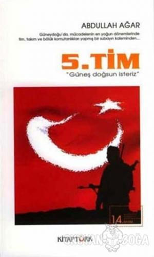5. Tim - Güneş Doğsun İsteriz