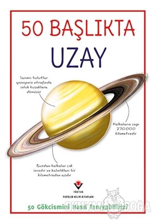50 Başlıkta Uzay - Sue Becklake - TÜBİTAK Yayınları