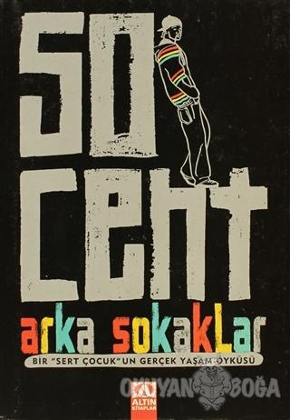 50 Cent - Arka Sokaklar - Laura Moser - Altın Kitaplar