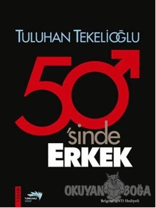 50'sinde Erkek - Tuluhan Tekelioğlu - Turkuvaz Kitap