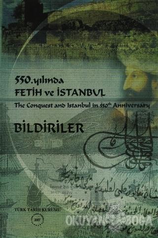 550. Yılında Fetih ve İstanbul - Bildiriler - Kolektif - Türk Tarih Ku
