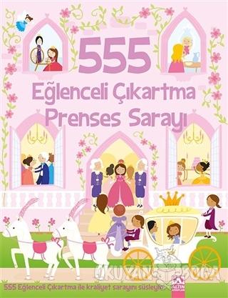 555 Eğlenceli Çıkartma - Prenses Sarayı - Kolektif - Altın Kitaplar