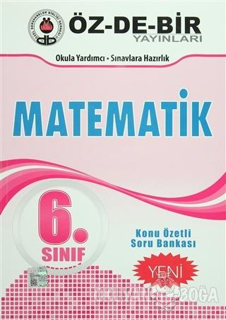 6. Sınıf Matematik Konu Özetli Soru Bankası - Kolektif - Öz-De-Bir Yay