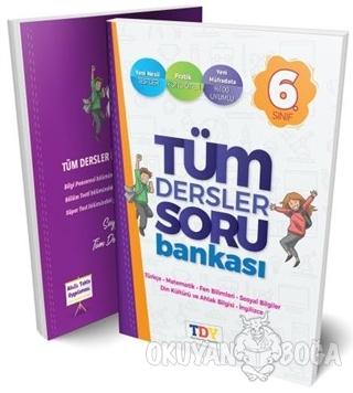6. Sınıf Tüm Dersler Soru Bankası - Kolektif - TDY Yayınları