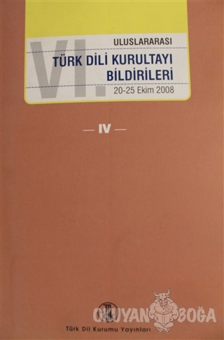6. Türk Dili Kurultayı Bildirileri Cilt: 4 (Ciltli)