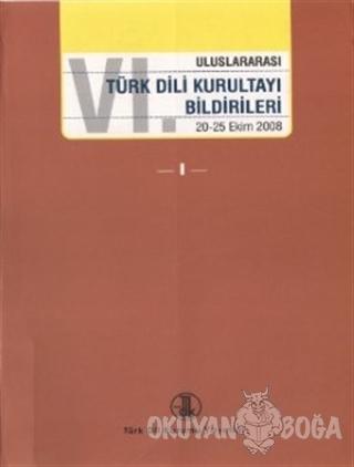 6. Uluslararası Türk Dili Kurultayı Bildirileri (4 Cilt Takım)