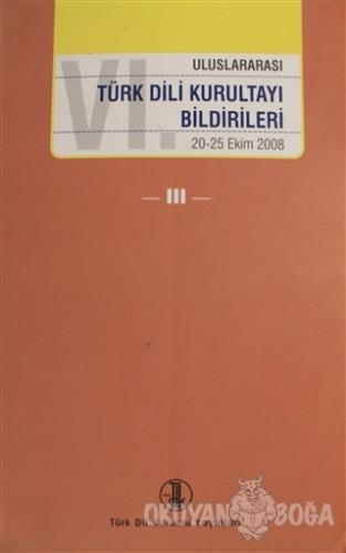 6. Uluslararası Türk Dili Kurultayı Bildirileri Cilt: 3
