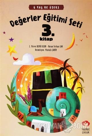 6 Yaş ve Üzeri Değerler Eğitimi Seti 3. Kitap - Nuran Ferhan Can - Faz