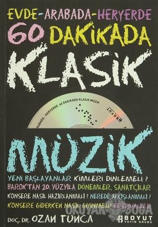 60 Dakikada Klasik Müzik - Ozan Tunca - Boyut Yayın Grubu