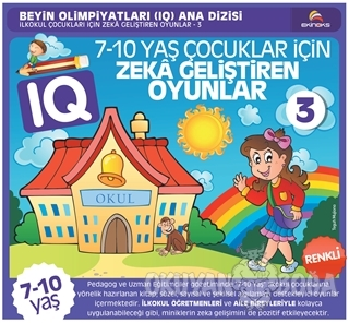 7-10 Yaş Çocuklar İçin IQ Zeka Geliştiren Oyunlar 3 ( Renkli Baskı ) -