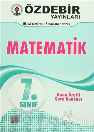 7. Sınıf Matematik Konu Özetli Soru Bankası - Kolektif - Öz-De-Bir Yay