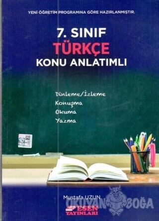 7. Sınıf Türkçe Konu Anlatımlı - Mustafa Uzun - Esen Yayınları