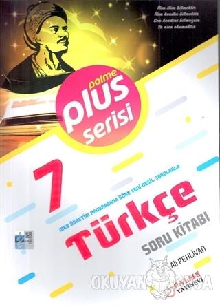 7. Sınıf Türkçe Plus Soru Kitabı - Ali Pehlivan - Palme Yayıncılık - H