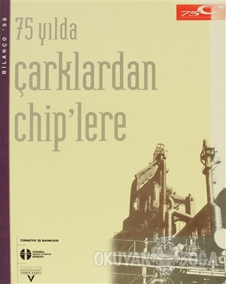 75 Yılda Çarklardan Chiplere - Kolektif - Tarih Vakfı Yurt Yayınları
