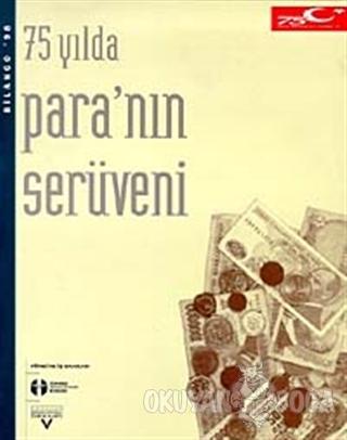 75 Yılda Para'nın Serüveni - Kolektif - Tarih Vakfı Yurt Yayınları