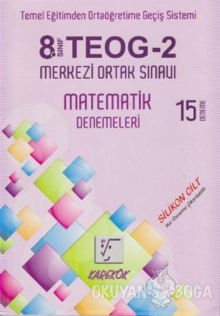 8. Sınıf TEOG-2 Matematik Denemeleri 15 Deneme (2. Dönem Okula Sevkiya