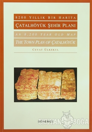8200 Yıllık Bir Harita Çatalhöyük Şehir Planı / An 8,200 Year Old Map The Town Plan Of Çatalhöyük