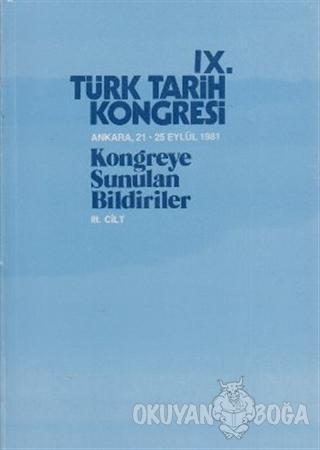 9. Türk Tarih Kongresi 3. Cilt - Kolektif - Türk Tarih Kurumu Yayınlar