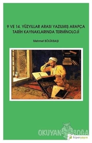 9 ve 14. Yüzyıllar Arası Yazılmış Arapça Tarih Kaynaklarında Terminoloji
