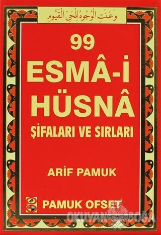 99 Esma-i Hüsna Şifaları ve Sırları (Dua-130) - Arif Pamuk - Pamuk Yay