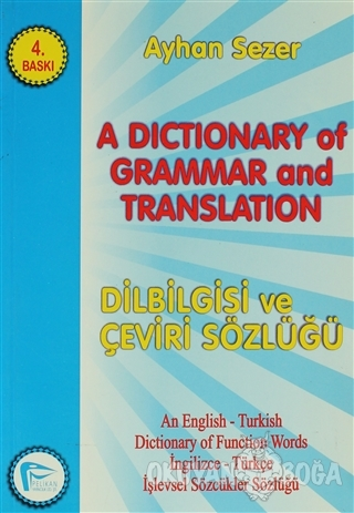 A Dictionary of Grammar and Translation - Ayhan Sezer - Pelikan Tıp Te