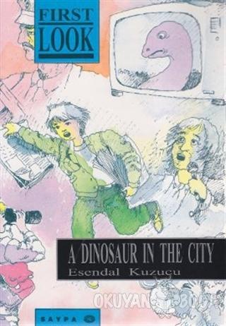 A Dinosaur in the City - Esendal Kuzucu - Saypa Yayın Dağıtım