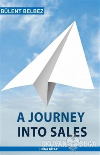A Journey Into Sales - Bülent Belbez - Diga Kitap