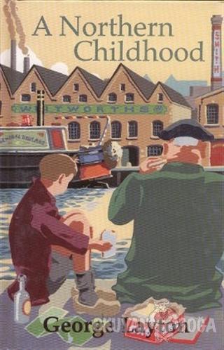 A Northern Childhood (Ciltli) - George Layton - Pearson Hikaye Kitapla