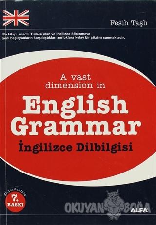 A Vast Dimension in English Gramer / İngilizce Dilbilgisi - Fesih Taşl