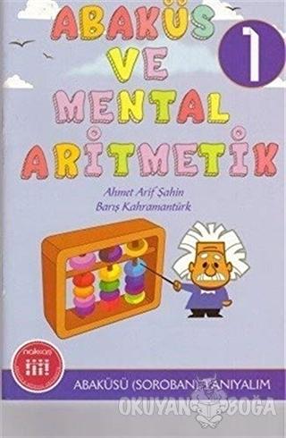 Abaküs ve Mental Aritmetik 1 Abaküsü (Soroban) Tanıyalım - Kolektif -