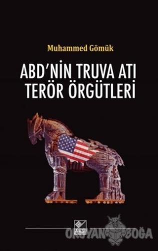 ABD'nin Truva Atı Terör Örgütleri (Ciltli)